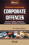 Corporate Criminology Corporate Offences Directors' Liability, Prosecution, Punishment, Remedies & Procedures