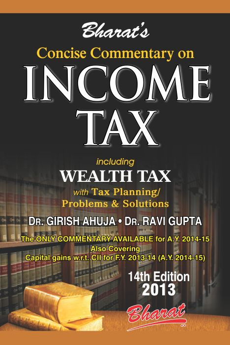 Concise Commentary on INCOME TAX including Wealth Tax with Tax Planning/Problems & Solutions