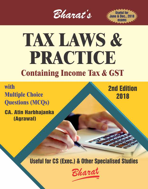 TAX LAWS & PRACTICE with MCQs (For CS Exec.)
