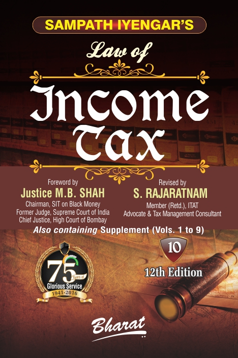 Sampath Iyengar's Law of INCOME TAX (Vol. 10 released)