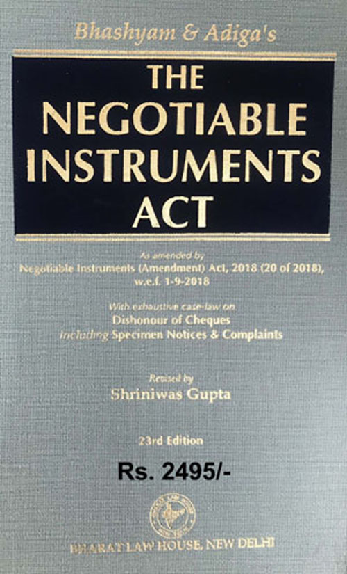 Negotiable Instruments Act (As amended by The Negotiable Instruments (Amendment) Act, 2018, w.e.f. 1-9-2018)