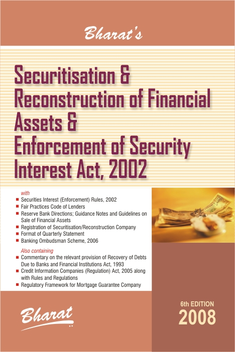 Securitisation & Reconstruction of Financial Assets and Enforcement of Security Interest Act, 2002 with Rules