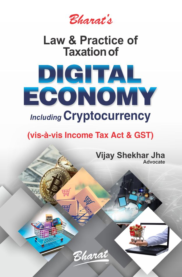 Law & Practice of Taxation of DIGITAL ECONOMY & CRYPTOCURRENCY