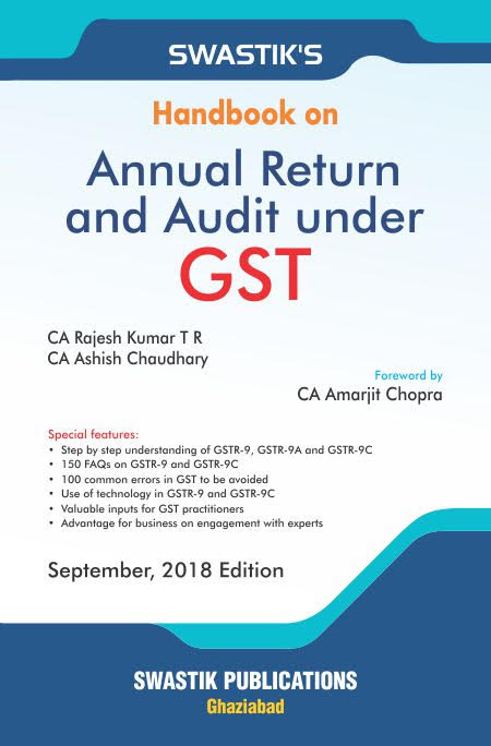 Handbook on ANNUAL RETURN and AUDIT under GST (Swastik's Publications)