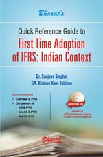 Buy Quick Reference Guide to FIRST TIME ADOPTION OF IFRS: INDIAN CONTEXT (with FREE CD containing IFRS-based annual reports of Indian/Global companies)