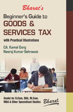Buy Beginner's Guide to GOODS & SERVICES TAX with Practical Illustrations