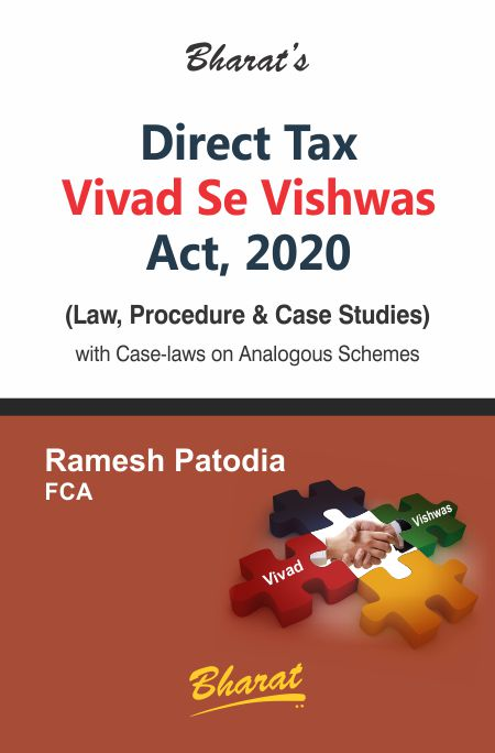 DIRECT TAX VIVAD SE VISHWAS ACT, 2020 (Law, Procedure & Case Studies)