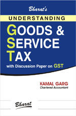 Buy Understanding GOODS & SERVICE TAX with Discussion Paper on GST